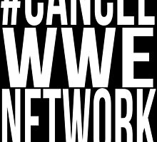 #CancelWWENetwork by MikeChase27
