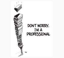 I'm A Professional  by BookConfessions