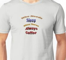 Who Needs Sleep T-Shirt
