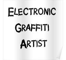 Electronic Graffiti Artist Black Poster