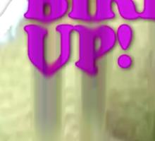 Bird Up Sticker