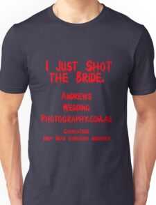 The Wedding photographer you don't expect Unisex T-Shirt