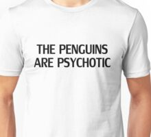 Madagascar - The penguins are psychotic Unisex T-Shirt