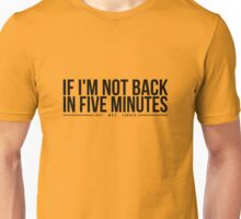 Ace Ventura: Pet Detective - If I'm Not Back In Five Minutes, Just Wait Longer Unisex T-Shirt