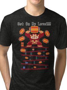 GET ON MY LEVEL! Tri-blend T-Shirt