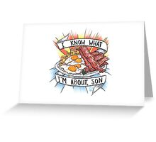 Give Me All Of The Bacon & Eggs You Have. Greeting Card