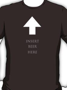 Insert beer here T-Shirt