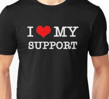 I Love My Support - Black Unisex T-Shirt