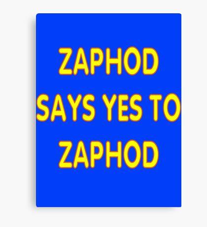 Zaphod says YES to Zaphod Canvas Print