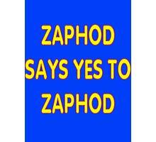 Zaphod says YES to Zaphod Photographic Print