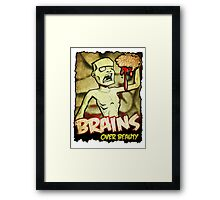 Brains Over Beauty Framed Print