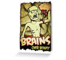 Brains Over Beauty Greeting Card