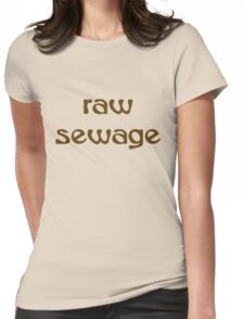Raw Sewage Womens Fitted T-Shirt