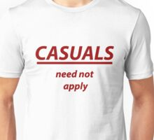 Casuals Need Not Apply - Red Version Unisex T-Shirt