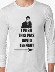I wish this was David Tennant Long Sleeve T-Shirt