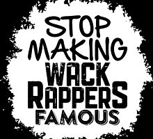 Stop Making Wack Rappers Famous by HHGA