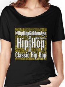 Real Hip Hop Word Cloud Art Women's Relaxed Fit T-Shirt