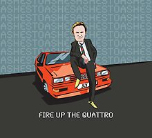FIRE UP THE QUATTRO  by mattoakley