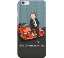FIRE UP THE QUATTRO  iPhone Case/Skin