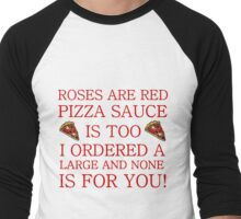 ROSES ARE RED PIZZA SAUCE IS TOO Men's Baseball ¾ T-Shirt