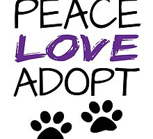 PEACE LOVE ADOPT by raineOn