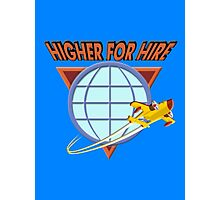 Higher For Hire Photographic Print