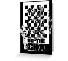 Do the Ska - two tone Greeting Card