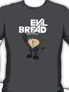 Evil Bread T-Shirt