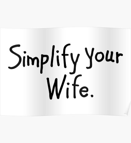 Simplify your Wife Poster