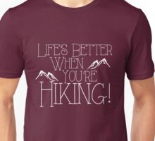 Life's Better Hiking Unisex T-Shirt