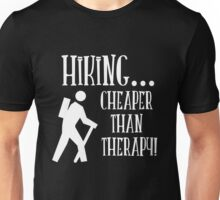 Hiking...cheaper than therapy Unisex T-Shirt