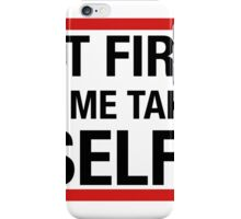 But first, let me take a selfie iPhone Case/Skin