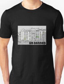 UR-BANNED T-Shirt