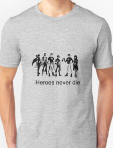 Heroes never Die T-Shirt