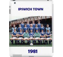 Ipswich Town 1981 - the greatest! iPad Case/Skin