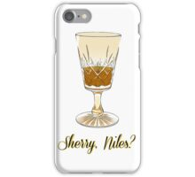 Sherry, Niles? iPhone Case/Skin