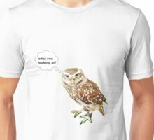 what you looking at Unisex T-Shirt