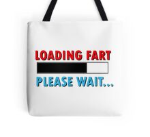Loading Fart Please Wait | Humor Comedy Tote Bag