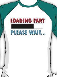 Loading Fart Please Wait | Humor Comedy T-Shirt