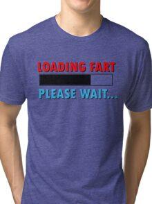 Loading Fart Please Wait | Humor Comedy Tri-blend T-Shirt