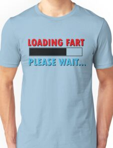 Loading Fart Please Wait | Humor Comedy Unisex T-Shirt