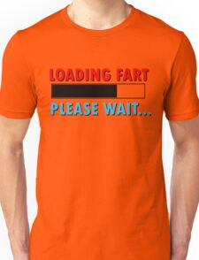 Loading Fart Please Wait   Humor Comedy Unisex T-Shirt