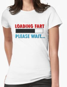 Loading Fart Please Wait | Humor Comedy Womens Fitted T-Shirt