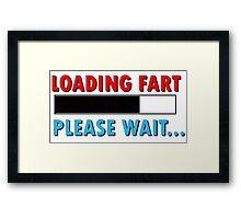 Loading Fart Please Wait | Humor Comedy Framed Print