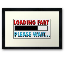 Loading Fart Please Wait | Humor Comedy Framed Print