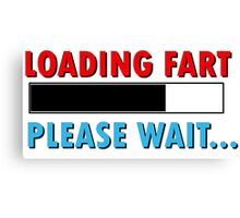 Loading Fart Please Wait | Humor Comedy Canvas Print