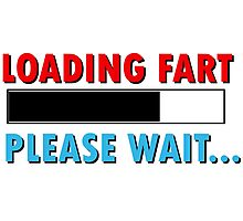 Loading Fart Please Wait | Humor Comedy Photographic Print