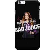Bad Judge  iPhone Case/Skin