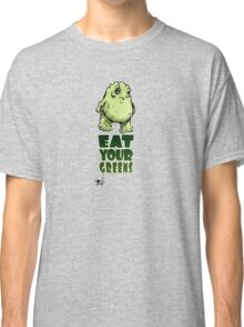 Eat Your Greens Classic T-Shirt