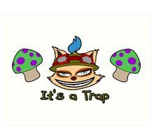 Teemo Its a Trap League of Legends Art Print